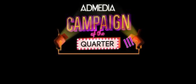 Admedia Campaign of the Quarter